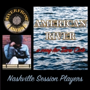 AMERICAN RIVER a song for Tara Cole Nashville Session Players { FREE CD DOWNLOAD }