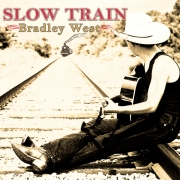 SLOW TRAIN  Bradley West { FREE CD DOWNLOAD }