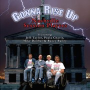 GONNA RISE UP  Nashville Session Players { FREE CD DOWNLOAD }
